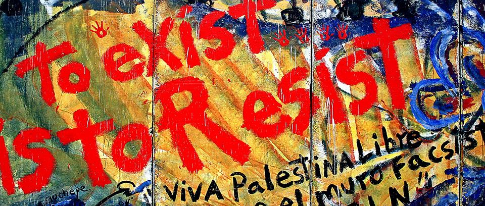 To exist is to To Resist! Fra the wall, adskiller  Bethlehem fra Jerusalem